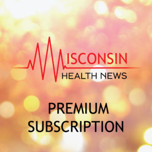 wisconsin-health-news-premium-subscription-01