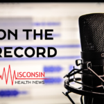 On the Record with Wisconsin Autism Providers Association President Jackie Vick and Treasurer Mike Miller